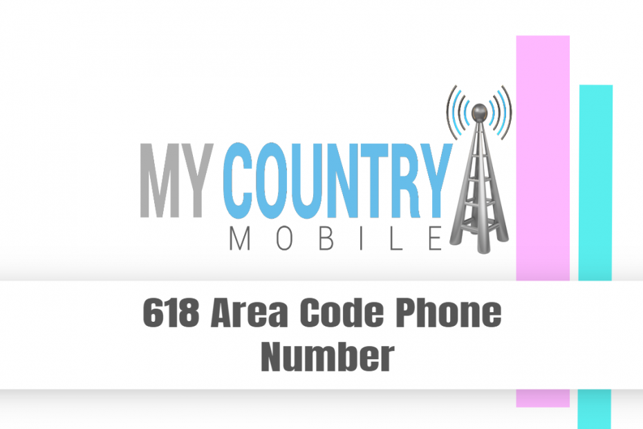 618 Area Code Phone Number - My Country Mobile