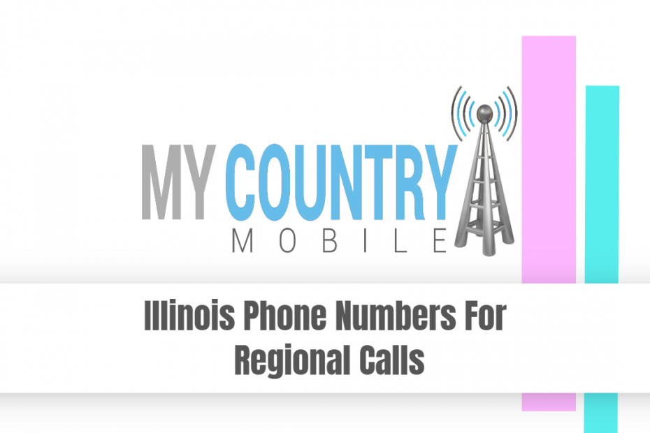 Illinois Phone Numbers For Regional Calls - My Country Mobile