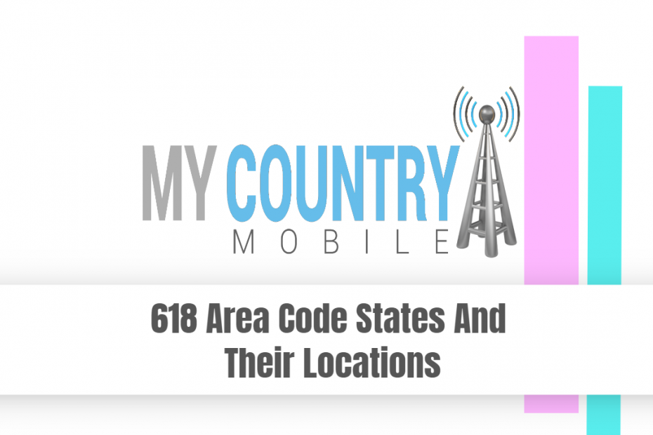 618 Area Code States And Their Locations - My Country Mobile