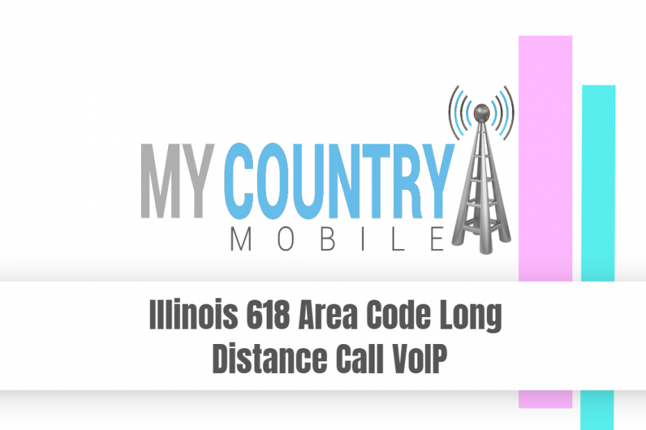 Illinois 618 Area Code Long Distance Call VoIP - My Country Mobile