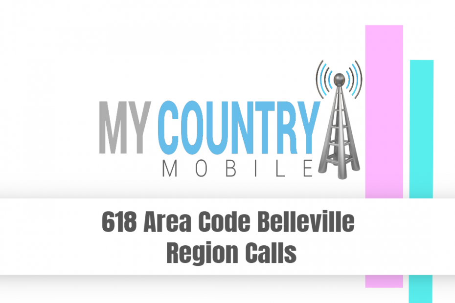 618 Area Code Belleville Region Calls - My Country Mobile